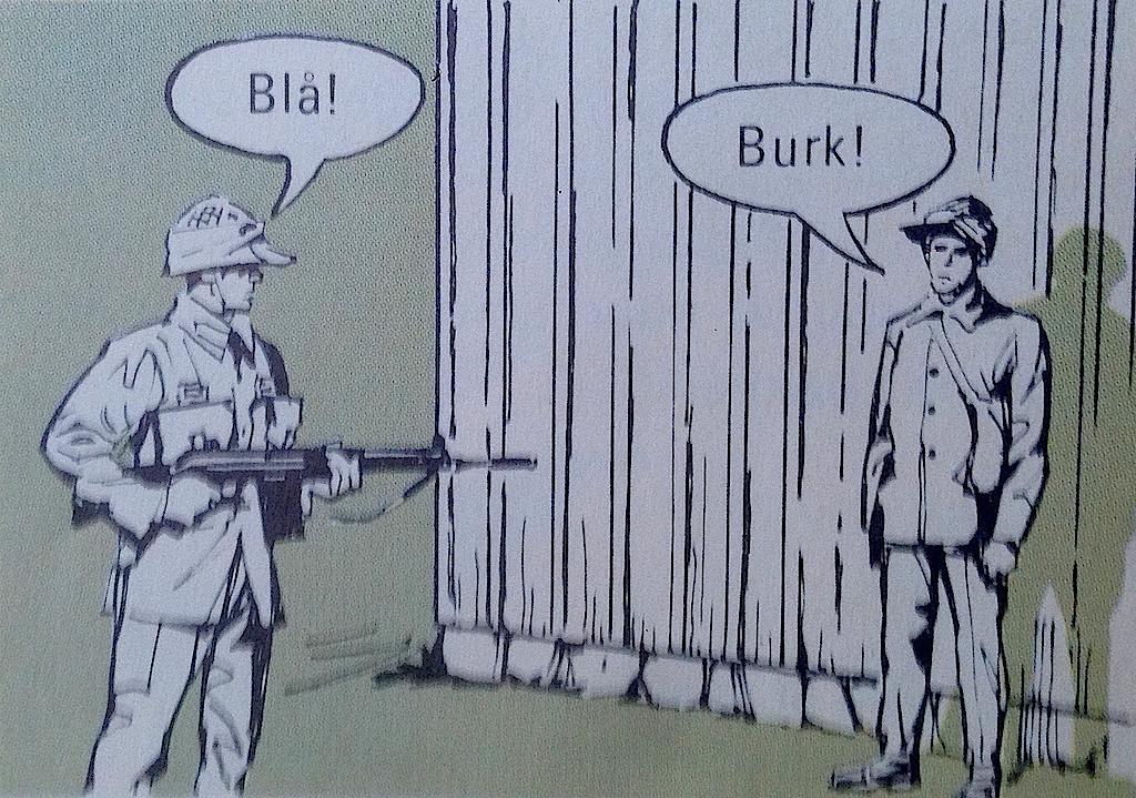 En vaktpost frågar om lösen: – Blå!  – Burk!